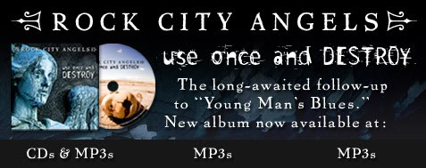 Rock City Angels - Use Once and Destroy The long-awaited follow-up to 'Young Man's Blue.' New album now available at CD Baby, Amazon.com and iTunes.